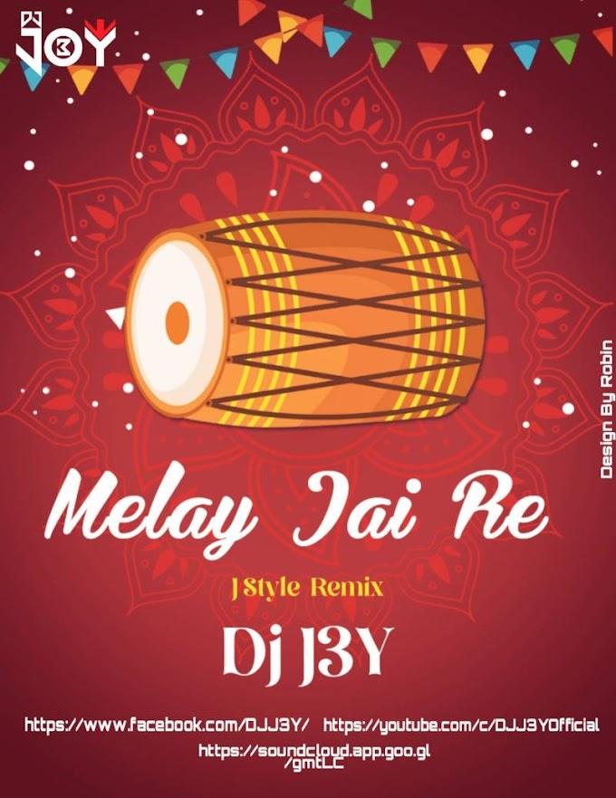 Melay Jai Re (J Style Remix) - DJ J3Y