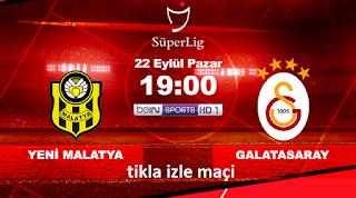Yeni Malatyaspor Galatasaray bein sport izle