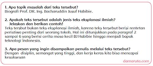 Jawab pertanyaan berikut: 1. Apa topik masalah dari teks tersebut? 2. Apakah teks tersebut adalah jenis teks eksplanasi ilmiah? Jelaskan dan berikan contoh! 3. Apa pesan yang ingin disampaikan penulis melalui teks tersebut?