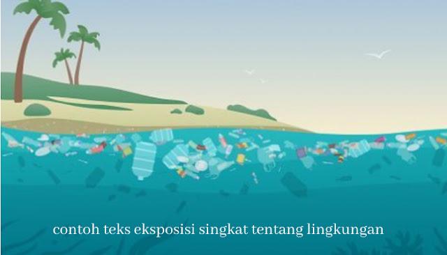 contoh teks eksposisi singkat tentang lingkungan