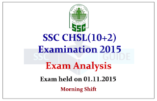 SSC CHSL Exam 2015 Question Paper and Analysis- Morning Shift