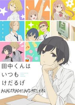 Tanaka-kun wa Itsumo Kedaruge episódios online