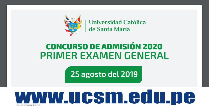 Resultados UCSM 2020 (Domingo 25 Agosto 2019) Lista de Ingresantes - Primer Examen General - Universidad Católica de Santa María (AREQUIPA) www.ucsm.edu.pe