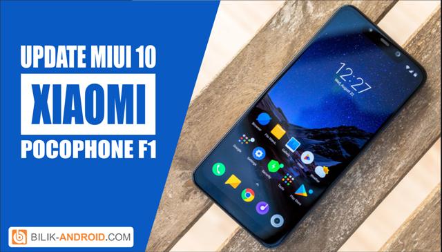 cara-update-pocophone-f1-ke-miui-10, pocophone-f1, miui-10