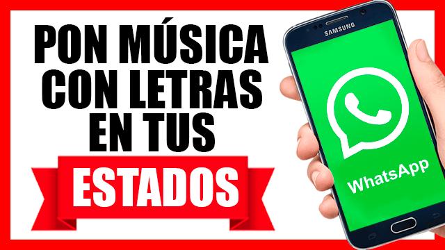 ¿Cómo poner canciones con letras en estados de Whatsapp?
