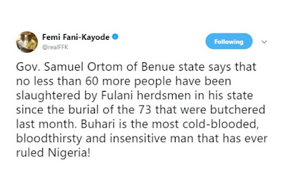 """Buhari is the most cold-blooded, bloodthirsty and insensitive man that has ever ruled Nigeria'' - Femi Fani-Kayode"