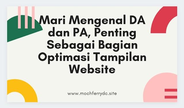 Mari Mengenal DA dan PA, Penting Sebagai Bagian Optimasi Tampilan Website