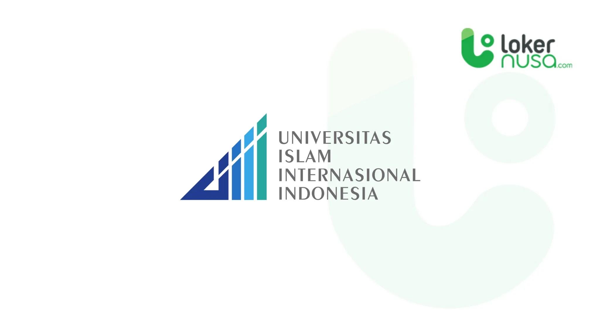 Lowongan kerja Juli 2021 - Universitas Islam Internasional Indonesia (UIII).