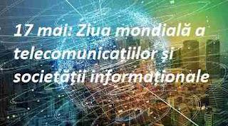 17 mai: Ziua mondială a telecomunicațiilor și societății informaționale