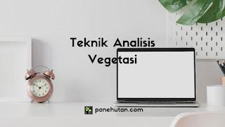 Teknik Analisis Vegetasi