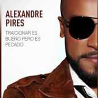 Baixar Traicionar Es Bueno Pero Es Pecado - Alexandre Pires MP3