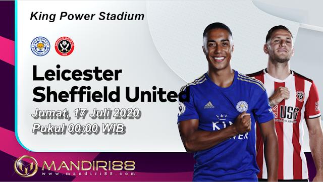 Prediksi Leicester City Vs Sheffield United, Jumat 17 Juli 2020 Pukul 00.00 WIB @ Mola TV