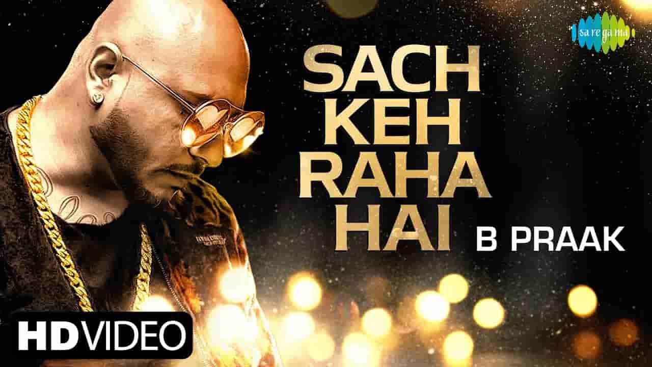 सच केह रहा है दीवाना Sach keh raha hai deewana lyrics in Hindi B Praak Hindi Song