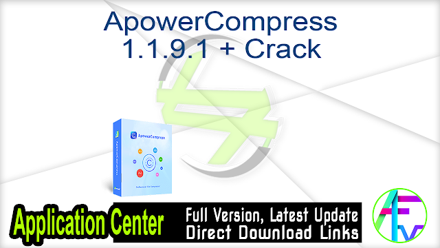 ApowerCompress 1.1.9.1 + Crack