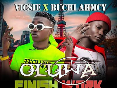 [Music] Oluwa Finish Work by Vicsie X Buchi Ahmcy