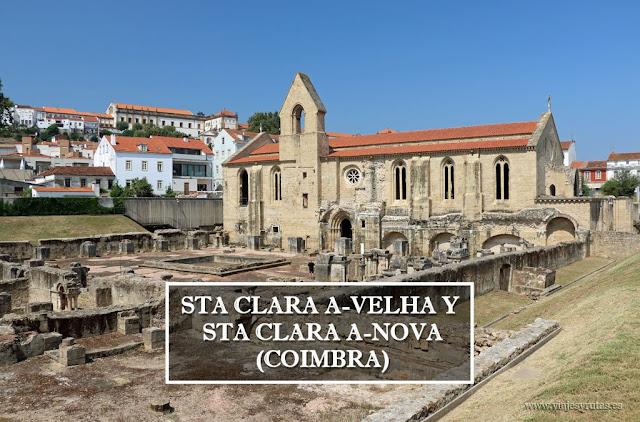 Monasterios de Santa Clara-a-Velha y a-Nova de Coímbra