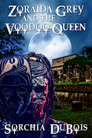 ZORAIDA GREY AND THE VOODOO QUEEN by Sorchia DuBois on Goodreads
