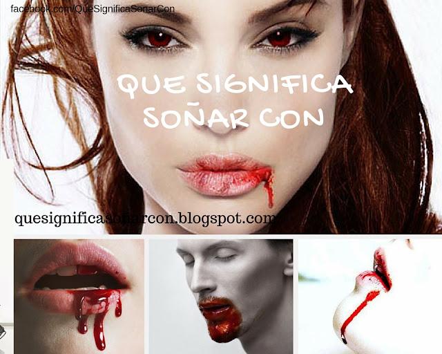 cual es el significado de soñar con sangre en la boca