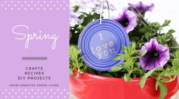 Spring  crafts, recipes, DIY projects from Creative Green Living - flower pot with a plant marker made from a can lid