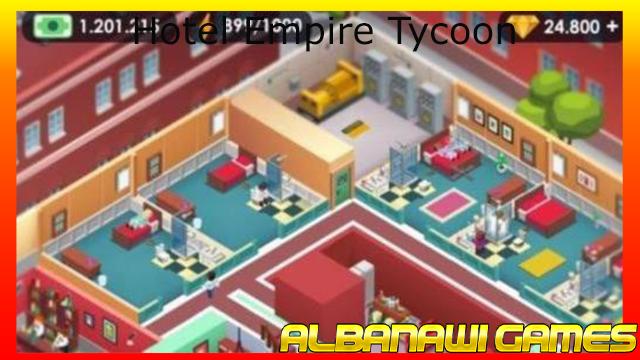 تحميل لعبة Hotel Empire Tycoon apk للأندرويد من الميديا فاير