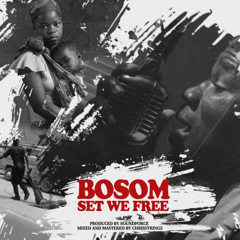 """Bosom – """"Set We Free"""" #Arewapublisize"""