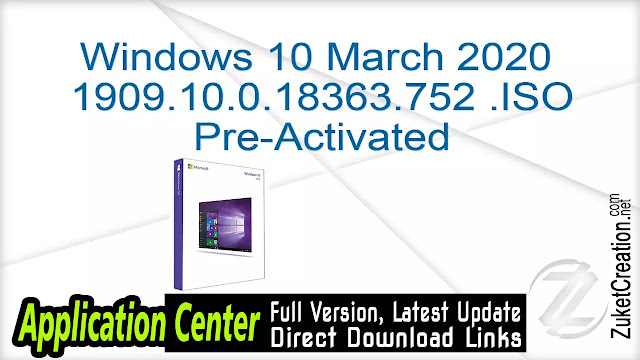 Windows 10 March 2020 1909.10.0.18363.752 (x64+x86) ISO Pre-Activated