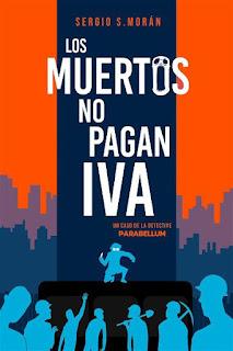 Los muertos no pagan IVA   Parabellum #2   Sergio S. Morán