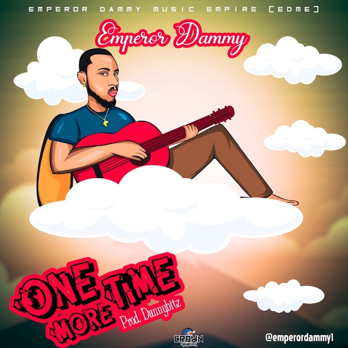 Music: Emperor Dammy –One More Time