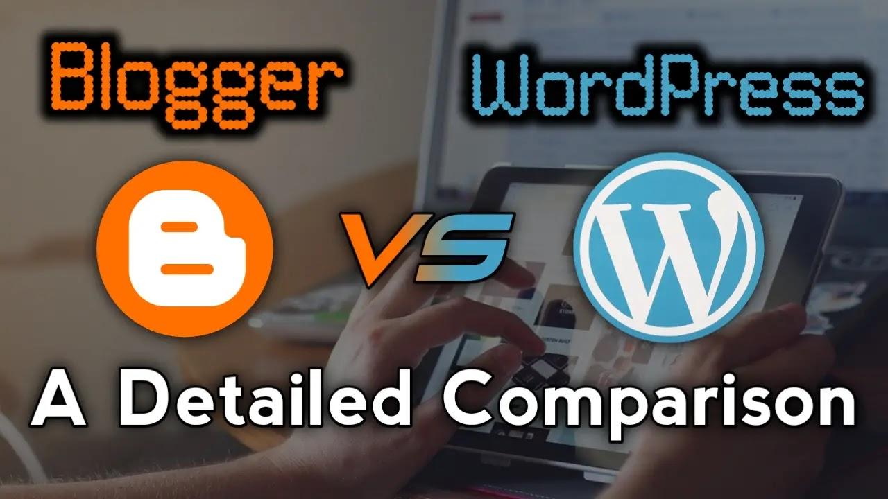 Blogger vs WordPress | Full Detailed Comparison