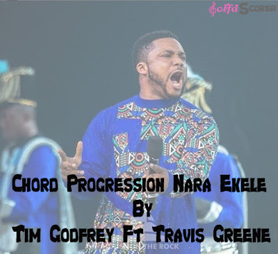 Chord Progression: Nara Ekele- Tim Godfrey Ft Travis Greene
