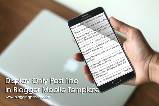 How To Show Only Post Title In Blogger Mobile Template