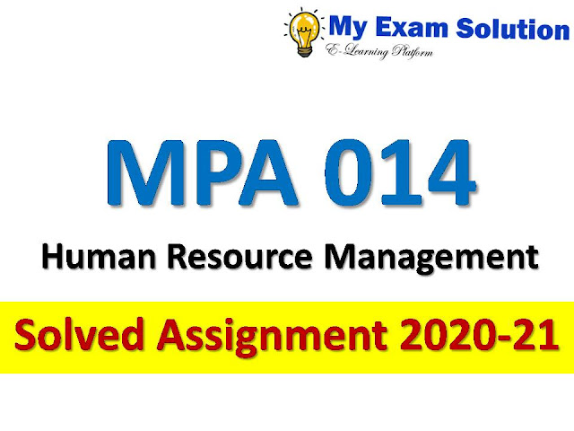 MPA 014 Human Resource Management  Solved Assignment 2020-21