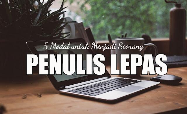 5 Modal yang Diperlukan dalam Pekerjaan Sebagai Penulis Lepas