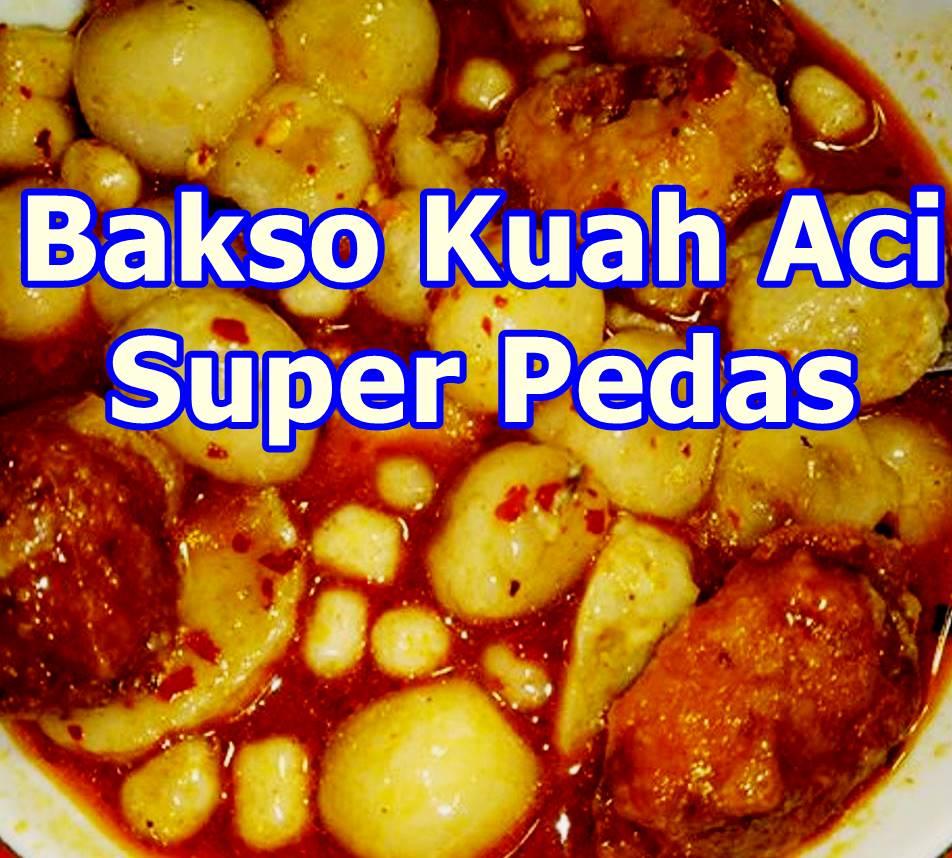 Resep Bakso Aci Kuah Pedas Paling Populer Bakso Halal Frozen