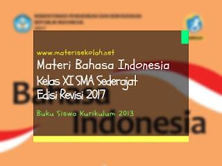 Materi Bahasa Indonesia Kelas XI SMA Sederajat Edisi Revisi 2017