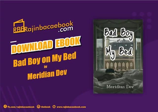 Download Novel Bad Boy On Bed by Meridian Dev Pdf