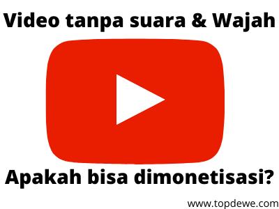 Video tanpa suara apakah bisa dimonetisasi?