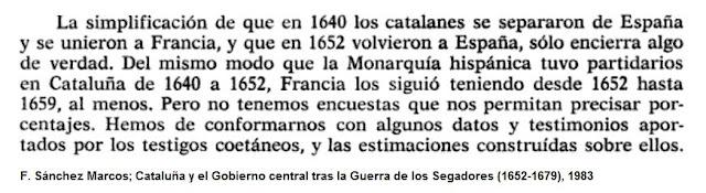 Tanto Cataluña se independizó en 1640 que sus dirigentes la entregaron a Francia.