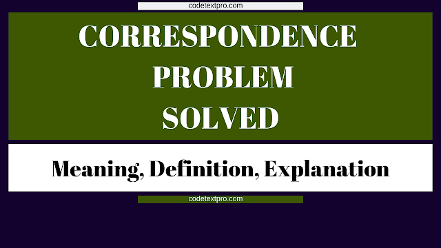 What is Correspondence? Meaning | Definition | Explanation