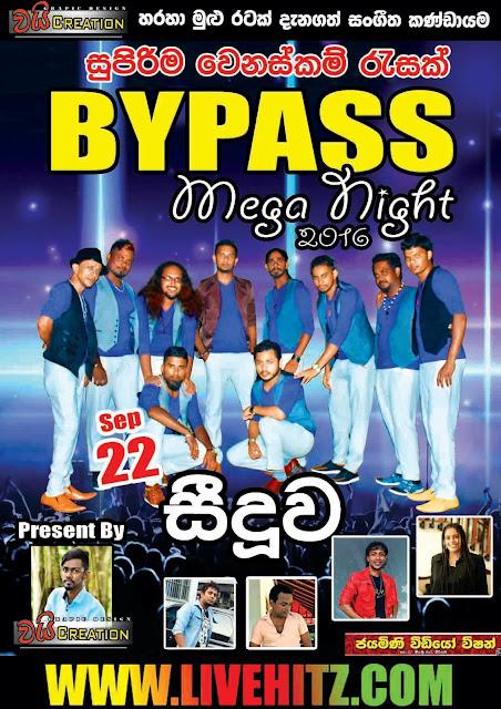 BYPASS LIVE IN SEEDUWA 2016-10-22