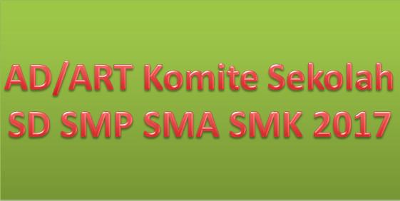 AD/ART Komite Sekolah SD SMP SMA SMK 2017