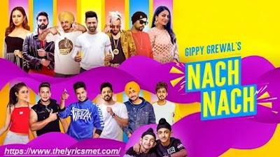 Nach Nach song Lyrics | Gippy Grewal | Sidhu Moose Wala | Bohemia | Jassie Gill