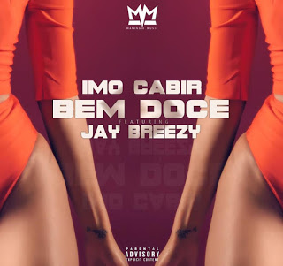 Imo Cabir feat. Jay Breezy - Bem Doce ( 2019 ) [DOWNLOAD]