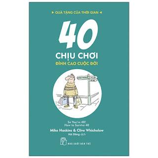 Quà Tặng Của Thời Gian - 40 Chịu Chơi - Đỉnh Cao Cuộc Đời ebook PDF-EPUB-AWZ3-PRC-MOBI