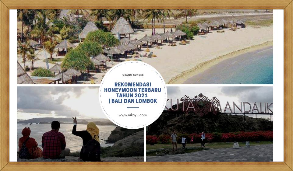 Rekomendasi Tempat Honeymoon Terbaru 2021| Bali-Lombok Favorite