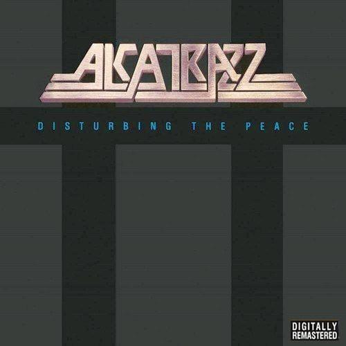 ALCATRAZZ - Disturbing The Peace [Deluxe Edition remastered +9] (2016) full