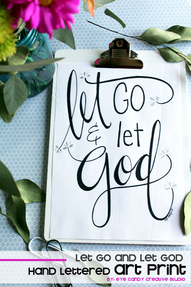 modern calligraphy, let go & let God, faith art print, inspirational