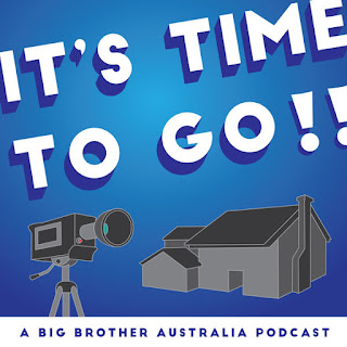 It's Time To Go: A Big Brother Australia Podcast