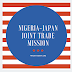 NIGERIA-JAPAN JOINT TRADE MISSION
