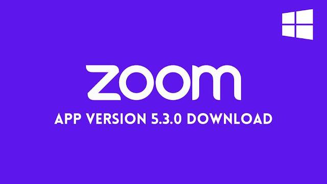 Zoom App Version 5.3.0 Download